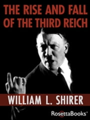 The Rise and Fall of the Third Reich 電子書 by William L. Shirer