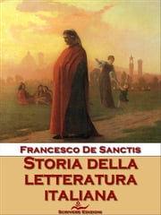Storia della letteratura italiana ebook by Francesco De Sanctis