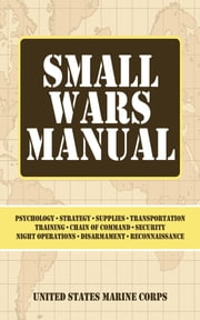 Small Wars Manual ebook by United States Marine Corps.
