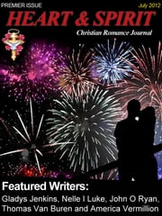 Heart & Spirit - Christian Romance Journal ebook by Meeting House LLC,Gladys Jenkins,Nelle I Luke,John O Ryan,Thomas Van Buren,America Vermillion