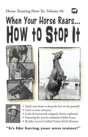 When Your Horse Rears: How to Stop It ebook by Keith Hosman