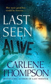Last Seen Alive ebook by Carlene Thompson