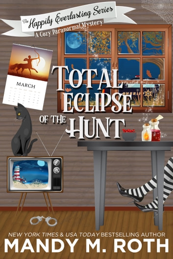 Total Eclipse of The Hunt - A Cozy Paranormal Mystery ebook by Mandy M. Roth