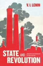 State and Revolution ebook by V. I. Lenin, Todd Chretien