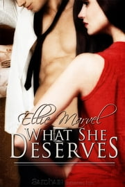 What She Deserves ebook by Ellie Marvel