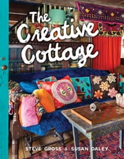 The Creative Cottage ebook by Steve Gross,Susan Daley