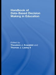 Handbook of Data-Based Decision Making in Education ebook by Theodore Kowalski, Thomas J. Lasley