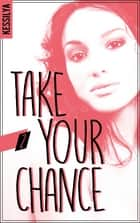 Take your chance - 2 - Luna eBook by Kessilya