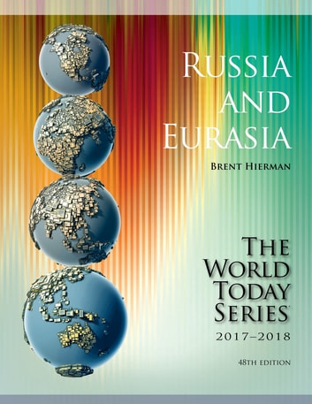 Russia and Eurasia 2017-2018 ebook by Brent Hierman