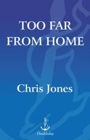 Too Far From Home - A Story of Life and Death in Space ebook by Chris Jones