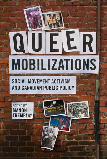 Queer Mobilizations - Social Movement Activism and Canadian Public Policy ebook by