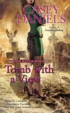 Tomb With a View ebook by Casey Daniels
