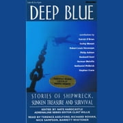 Deep Blue: Stories of Shipwreck, Sunken Treasure and Survival audiobook by Patrick O'Brian