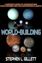 World-Building ebook by Stephen Gillett
