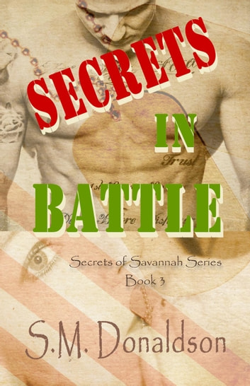 Secrets in Battle - Secrets of Savannah, #3 ebook by SM Donaldson