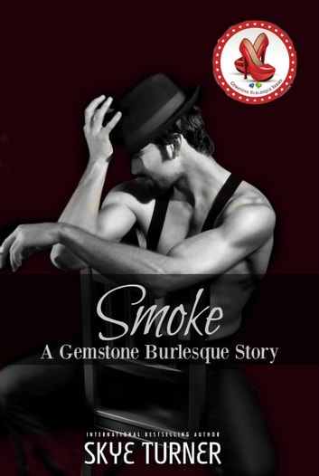 Smoke - Gemstone Burlesque ebook by Skye Turner