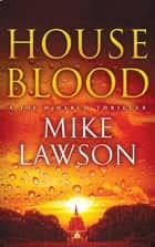 House Blood - A Joe DeMarco Thriller ebook by Mike Lawson