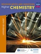 Higher Chemistry: Revision Notes and Questions ebook by John Anderson