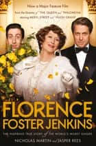 Florence Foster Jenkins ebook by Nicholas Martin, Jasper Rees