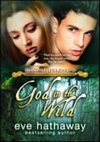God in the Wild: Blood Waters 4 ebook by Eve Hathaway