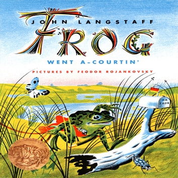 Frog Went A-Courtin' audiobook by John Langstaff