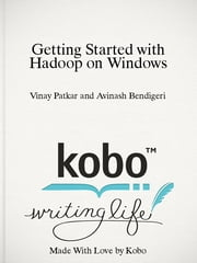 Getting Started with Hadoop on Windows - Article ebook by Vinay Patkar and Avinash Bendigeri