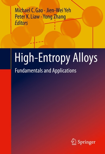 High-Entropy Alloys - Fundamentals and Applications ebook by