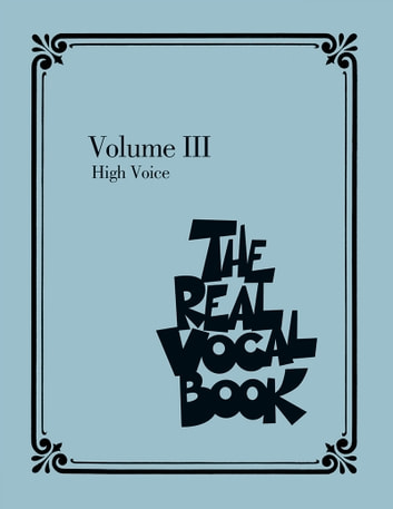 The Real Vocal Book - Volume III (High Voice) ebook by Hal Leonard Corp.