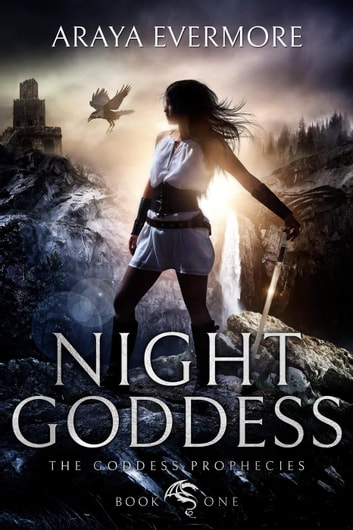 Night Goddess - The Goddess Prophecies, #1 ebook by Araya Evermore