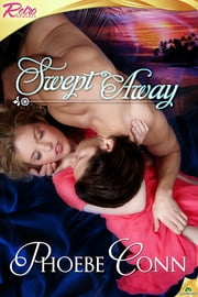 Swept Away ebook by Phoebe Conn
