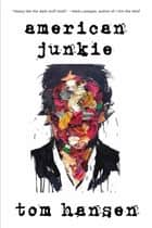 American Junkie eBook by Tom Hansen, Beaudoin Sean