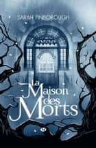 La Maison des morts eBook by Sarah Pinborough