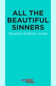All the Beautiful Sinners ebook by Stephen Graham Jones