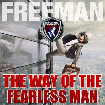 The Way of the Fearless Man: Getting the Life You Really Want audiobook by PUA Freeman