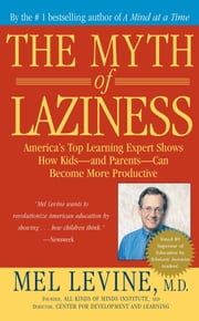 The Myth of Laziness ebook by Mel Levine, M.D.