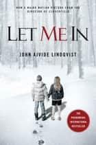Let Me In ebook by John Ajvide Lindqvist,Ebba Segerberg