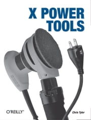 X Power Tools ebook by Chris Tyler