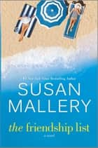 The Friendship List - A Novel ebook by Susan Mallery