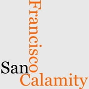 The San Francisco Calamity ebook by Various