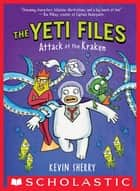 Attack of the Kraken (The Yeti Files #3) ebook by Kevin Sherry, Kevin Sherry