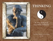 Thinking A Time Honored Forgotten Tradition ebook by Philip Bradley Vernon Davis
