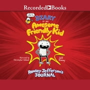Diary of An Awesome Friendly Kid - Rowley Jefferson's Journal audiobook by Jeff Kinney