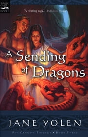 A Sending of Dragons - The Pit Dragon Chronicles, Volume Three ebook by Jane Yolen