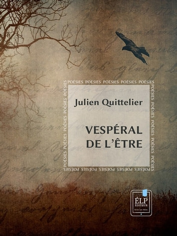 Vespéral de l'être eBook by Julien Quittelier