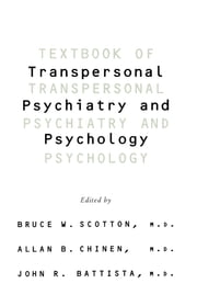 Textbook Of Transpersonal Psychiatry And Psychology ebook by Bruce W. Scotton,Allan B. Chinen,John R. Battista