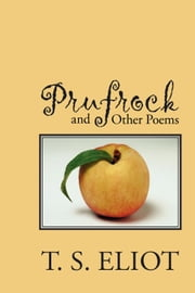 Prufrock and Other Poems ebook by Eliot, T. S.