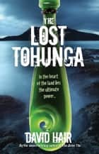 The Lost Tohunga ebook by David Hair
