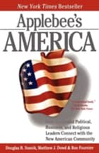 Applebee's America - How Successful Political, Business, and Religious Leaders Connect with the New American Community ebook by Ron Fournier, Douglas B. Sosnik, Matthew J. Dowd