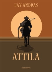 Attila ebook by Fáy András