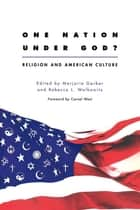 One Nation Under God? - Religion and American Culture ebook by Marjorie Garber, Rebecca Walkowitz